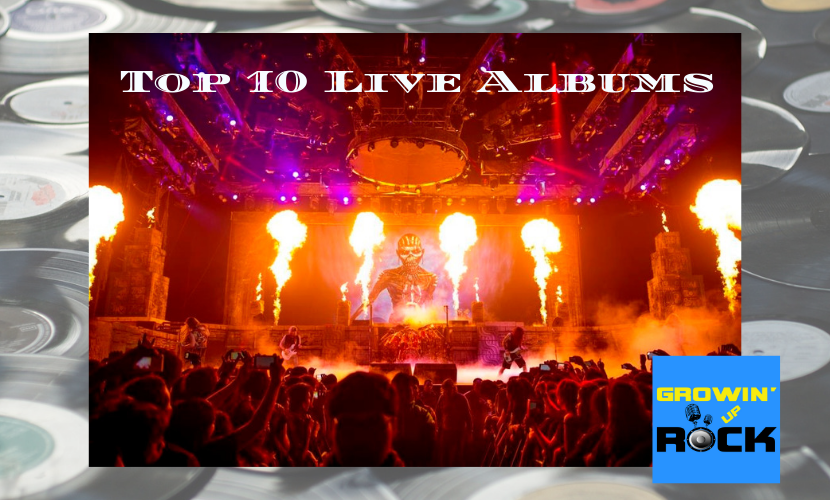 Top 10 Live Albums - EP 96 - Growin' Up Rock